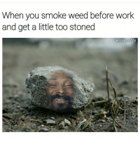 Lmao 😁😂 🍁Follow ➡ @weedsavage 🍁 📷: @cosmoskyle: When you smoke weed before work  and get a little too stoned  cosmos kyle Lmao 😁😂 🍁Follow ➡ @weedsavage 🍁 📷: @cosmoskyle