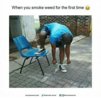 funny When You Smoke Weed For The First Time,: When you smoke weed for the first time funny When You Smoke Weed For The First Time,
