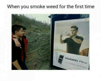 """Memes, Weed, and Time: When you smoke weed for the first time  HUAWEI P9 lite  P9 <p>On the daily via /r/memes <a href=""""https://ift.tt/2Lj03TG"""">https://ift.tt/2Lj03TG</a></p>"""