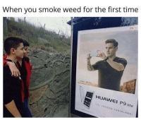 Funny, Weed, and Time: When you smoke weed for the first time  HUAWEI P9 lite  AW  STİL YENİDEN TANIMLAND 😂😂 funniest15 viralcypher funniest15seconds Www.viralcypher.com