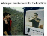 Funny, Lol, and Weed: When you smoke weed for the first time  HUAWEI P9 lite Lol
