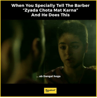 """Barber, Doe, and Haircut: When You Specially Tell The Barber  """"Zyada Chota Mat Karna""""  And He Does This  ab Dangal hoga  Bewakoof When your haircut goes all wrong :P  Spot us at NH7 Shillong & Comic Con Mumbai this weekend! #comiccon #mumbai #nh7weekender #nh7shillong"""
