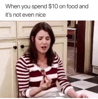 Food, Nice, and You: When you spend $10 on food and  it's not even nice Real heartbreak 😭