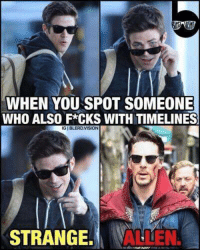 (Kid Flash): WHEN YOU SPOT SOMEONE  WHO ALSO F*CKS WITH TIMELINESS  IGIBLERDVISION  STRANGE. (Kid Flash)