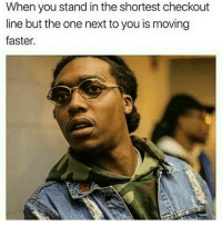 Fuckk..😐😂😂: When you stand in the shortest checkout  line but the one next to you is moving  faster. Fuckk..😐😂😂