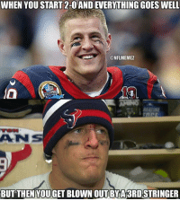 Nfl, Houston, and Balling: WHEN YOU START 2-0 ANDEVERYTHING GOES WELL  @NFLMEMEZ  BUT THEN YOU GET BLOWN OUT BY A3RDSTRINGER Houston dropped the ball tonight, literally and figuratively