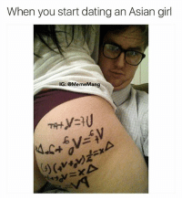 She told me math turns her on: When you start dating an Asian girl  IG: @Meme Mang She told me math turns her on