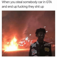 Bae, Dope, and Fucking: When you steal somebody car in GTA  and end up fucking they shit up  do  exten 😹How do u kick ppl out ya personal vehicles?😤 @chiefkeeflsbae 🔌 ⠀ ⠀⠀ ⠀ ⠀⠀ ⠀ ⠀ ⠀⠀ funny lol lmao lmfao memes laugh nochill offensive comedy chiefkeef jokes savage kanyewest mileycyrus lilyachty yeezys justinbieber selenagomez dope lit girls bae dankmemes love instagram edgy hood realniggahours tagsforlikes