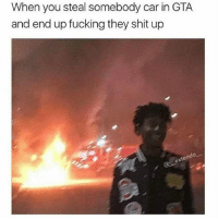 Fucking, Memes, and Shit: When you steal somebody car in GTA  and end up fucking they shit up All While Having Four To Five Stars Of Course. 😂😂😂😂💯 tbt throwbackthursday pettypost pettyastheycome straightclownin hegotjokes jokesfordays itsjustjokespeople itsfunnytome funnyisfunny randomhumor gamerhumor rellstilldarealest gta gtav