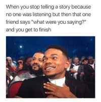 "Memes, Http, and One: When you stop telling a story because  no one was listening but then that one  friend says ""what were you saying?""  and you get to finish <p>Thanks buddy :) (x-post r/memes) via /r/wholesomememes <a href=""http://ift.tt/2xfBRhY"">http://ift.tt/2xfBRhY</a></p>"