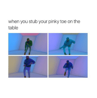 @CLEVERJOKE is such a brilliant page if you want more hilarity :D x: when you stub your pinky toe on the  table @CLEVERJOKE is such a brilliant page if you want more hilarity :D x