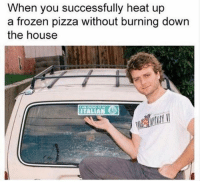 Frozen, Memes, and Pizza: When you successfully heat up  a frozen pizza without burning down  the house  ITALIAN It's a-me!