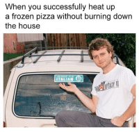 Frozen, Pizza, and Heat: When you successfully heat up  a frozen pizza without burning down  the house  ITALIAN 👌🏼 @sonny5ideup is a certified Italian (photo cred: @coleybrown123)