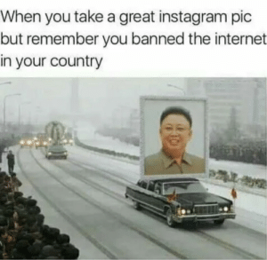 Instagram, Internet, and Kim Jong-Il: When you take a great instagram pic  but remember you banned the internet  in your country Kim Jong-il posting a pic the North-Korean way (2011)