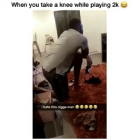 Memes, Twitter, and Heart: When you take a knee while playing 2k  I hate this nigga man He took it to heart 😂 Credit: _dashaM (Twitter)