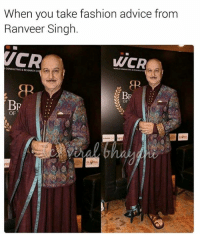 😂😂: When you take fashion advice from  Ranveer Singh  WCR  CONSULTING L  RESEARCH co  BP  BP  OF  OF 😂😂