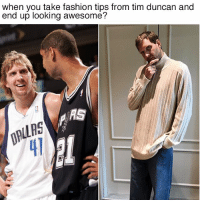 Could this be how Dirk ended up looking so stylish?: when you take fashion tips from tim duncan and  end up looking awesome?  pLLAS Could this be how Dirk ended up looking so stylish?