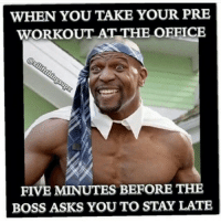 Pretty much 😂 . @officialdoyoueven 👈: WHEN YOU TAKE YOUR PRE  WORKOUT AT THE OFFICE  FIVE MINUTES BEFORE THE  BOSS ASKS YOU TO STAY LATE Pretty much 😂 . @officialdoyoueven 👈