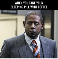 Dank, Brain, and Coffee: WHEN YOU TAKE YOUR  SLEEPING PILL WITH COFFEE When you have mastered turning your half brain to sleep mode