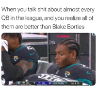 I'm All For Trash Talking, But When Jalen Was Spouting Off I Thought To Myself He Does Know Who His Quarterback Is Right? Welp I Know His Ass Knows Now. 😂😂😂😂 pettypost pettyastheycome straightclownin hegotjokes jokesfordays itsjustjokespeople itsfunnytome funnyisfunny randomhumor nflmemes rellstilldarealest jalenramsey blakebortles jacksonvillejaguars: When you talk shit about almost every  QB in the league, and you realize all of  them are better than Blake Bortles  JAX7DAL,37 4TH 14:54 17 1ST&10  DAL37 4TH 14:54 I'm All For Trash Talking, But When Jalen Was Spouting Off I Thought To Myself He Does Know Who His Quarterback Is Right? Welp I Know His Ass Knows Now. 😂😂😂😂 pettypost pettyastheycome straightclownin hegotjokes jokesfordays itsjustjokespeople itsfunnytome funnyisfunny randomhumor nflmemes rellstilldarealest jalenramsey blakebortles jacksonvillejaguars