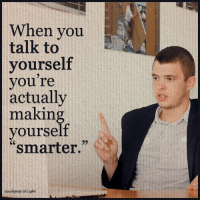 Memes, 🤖, and Light: When you  talk to  yourself  you're  actually  making  yourself  smarter.  uidepost of Light