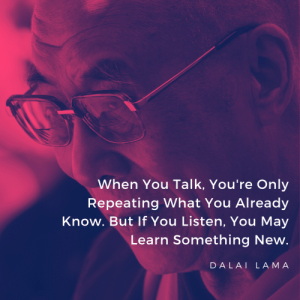When You Talk, You're Only Repeating What You Already Know. But If You Listen, You May Learn Something New. - Dalai Lama [1080x1080]: When You Talk, You're Only Repeating What You Already Know. But If You Listen, You May Learn Something New. - Dalai Lama [1080x1080]