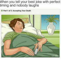Funny, Best, and Death: When you tell your best joke with perfect  timing and nobody laughs  Part 1 of 3: Accepting Your Death  Gabsolutoworst  wikiHoW 😂😂😂🎯 funniest15 viralcypher funniest15seconds Www.viralcypher.com