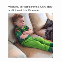 Funny, Life, and Parents: when you tell your parents a funny story  and it turns into a life lessorn Can u not... @teengirlclub @teengirlclub @teengirlclub