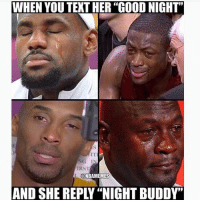 "😂 gotta shoot your shot!: WHEN YOU TEXT HER ""GOOD NIGHT""  IT  RST  ONBAMEMES  AND SHE REPLY ""NIGHT BUDDY"" 😂 gotta shoot your shot!"