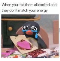 Energy, Latinos, and Memes: When you text them all excited and  they don't match your energy The worst 😢😢😂 🔥 Follow Us 👉 @latinoswithattitude 🔥 latinosbelike latinasbelike latinoproblems mexicansbelike mexican mexicanproblems hispanicsbelike hispanic hispanicproblems latina latinas latino latinos hispanicsbelike