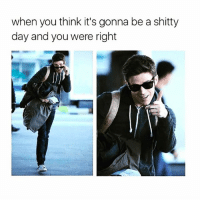Funny, Meme, and Alrighty Then: when you think it's gonna be a shitty  day and you were right Well alrighty then👉🏻💩😎 Via @meme.w0rld