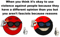 Svetoslav Svetlozarov: When you think it's okay to use  violence against people because they  have a different opinion than you but  you aren't fascists because reasons Svetoslav Svetlozarov
