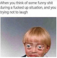 Fam, Fucking, and Funny: When you think of some funny shit  during a fucked up situation, and you  trying not to laugh I can't help it fam !😂😂😂😂