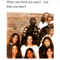 Memes, When You See It, and 🤖: When you think you see it.. but  then you see it Like when you see it 😂 @thehoodtube