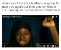 "Dank, Meme, and Yeah: when you think your husband is going to  beat you again but then you remember  it's Tuesday so it's the second wife's turn  My longest yeah boy ever <p>🅱uslim 🅱roblems via /r/dank_meme <a href=""http://ift.tt/2w0b096"">http://ift.tt/2w0b096</a></p>"