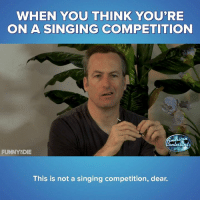 Dank, Singing, and Tiffany: WHEN YOU THINK YOU'RE  ON A SINGING COMPETITION  FUNNY8DIE  This is not a singing competition, dear. Some reality shows are about singing. Tiffany Haddish discovers, this is NOT one of those shows.