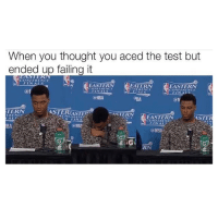 Finals, Memes, and Nba: When you thought you aced the test but  ended up failing it  CONFERENCE  FINALS  EASTERN  EATERN  EASTERN  CONTRINCE  CONFERENCE  (a NBA  @N  TERN  ASTER  ASTER  STERN  ERENCE  EASTERN  ASTER  BA Shiiiit