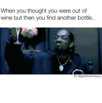 """We call it Wine Wednesday for a reason...you each bring a whole bottle over and we can call it """"wine tasting""""🍷 (@girlsthinkimfunny) winewednesday alcoholicbitches happyhour: When you thought you were out of  wine but then you find another bottle..  IG: @girlsthinkimfunny We call it Wine Wednesday for a reason...you each bring a whole bottle over and we can call it """"wine tasting""""🍷 (@girlsthinkimfunny) winewednesday alcoholicbitches happyhour"""