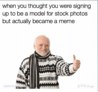 Like Your Tumblr Dealer: when you thought you were signing  up to be a model for stock photos  but actually became a meme Like Your Tumblr Dealer