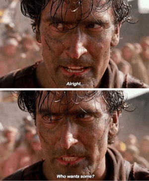When you throw an Army of Darkness meme in just to test the waters here.: When you throw an Army of Darkness meme in just to test the waters here.