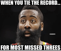Missed 16 😂: WHEN YOU TIE THE RECORD  @NBAMEMES  FOR MOST MISSED THREES Missed 16 😂