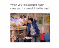 Instagram, Memes, and Trash: When you toss a paper ball in  class and it makes it into the trash  rake and Jos  ITANI Follow on IG: https://www.instagram.com/followyomama