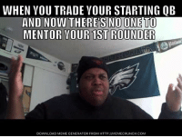 BREAKING: Sam Bradford has been traded to the Minnesota Vikings.: WHEN YOU TRADE YOUR STARTING OB  AND NOW THERES NO ONE TO  MENTOR YOUR 1STROUNDER  DOWNLOAD MEME GENERATOR FROM HTTP://MEMECRUNCH.COM BREAKING: Sam Bradford has been traded to the Minnesota Vikings.