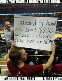 One-way relationship: http://bit.ly/Big3Rest: WHEN YOU TRAVEL 4HOURS TO SEE LEBRON...  raveled 4 hour)  and spent 1800  to see LeBron adm  nd hes @NBAMEMES  BUT LEBRONIS STILL A4-HOUR FLIGHTAWAY One-way relationship: http://bit.ly/Big3Rest