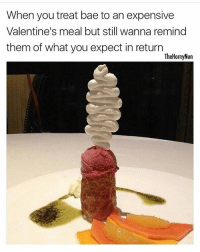 Grindr, Camry, and First Date: When you treat bae to an expensive  Valentine's meal but still wanna remind  them of what you expect in return  The HornyNun This is the dessert I bought @thehornynun after our first date. (And by date I mean Grindr hookup in the back of my Camry)