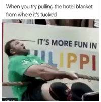 Funny, Smashing, and Struggle: When you try pulling the hotel blanket  from where it's tucked  IT'S MORE FUN IN  LIPP Taking a girl to a hotel to smash and this is the struggle you get 😂💀