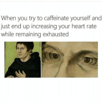 Gym, Heart, and Link: When you try to caffeinate yourself and  just end up increasing your heart rate  while remaining exhausted These feels though. . @DOYOUEVEN 👈🏼 10% OFF STOREWIDE + NEW RELEASE! 🎉 use code DYE10 ✔️ link in BIO