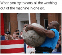 Memes, All The, and 🤖: When you try to carry all the washing  out of the machine in one go. I CAN DO THIS!! (@madeinpoortaste)