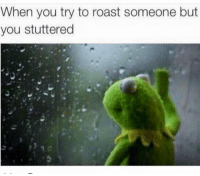 Funny, Roast, and Personal: When you try to roast someone but  you stuttered Jheez 🤔 my personal IG @iamnochilll