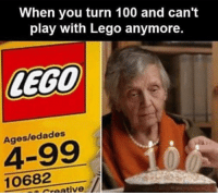 Anaconda, Lego, and Memes: When you turn 100 and can't  play with Lego anymore.  LEGO  Ages/edades  4-99  10682  reative It hurts to even think about 😢